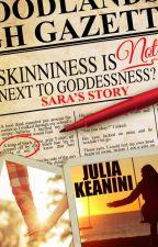 Skinniness is (NOT) Next to Goddessness? Sara's Story: Huge Peek by JuliaKeanini