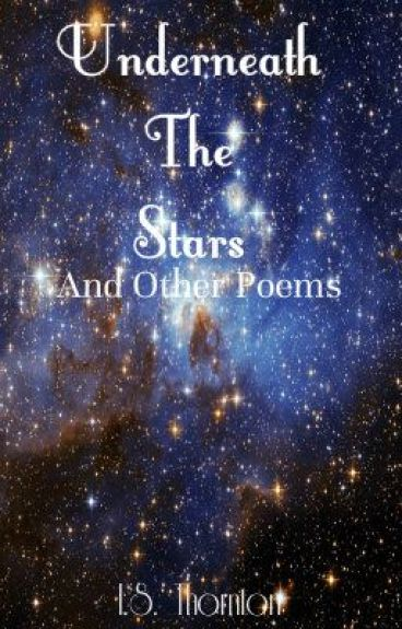 Underneath the Stars And Other Poems by iluvmj95