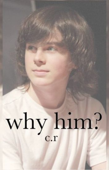 Why him? (Chandler Riggs)