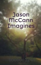 Jason McCann Imagines by booboo1249