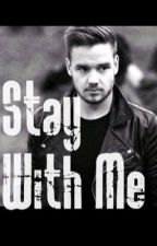 Stay With Me (Liam Payne) by AshersMom247