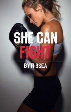 She Can Fight (completed) by hannah__h_