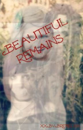 Beautiful Remains (Sequal To Living My Life) by _Mydemons_