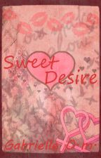 Sweet Desire by gabbecarruthers