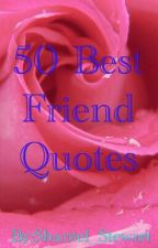 50 Friendship Quotes by Shantel_Stewart