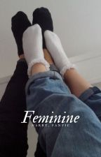 Feminine [NARRY, AU] by narrieworld