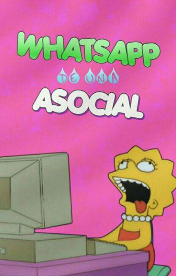 Whatsapp de una ASOCIAL