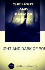THE LIGHT AND DARK OF POETRY by AnthonyHandy