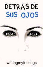 Detrás de sus ojos -N.H by writingmyfeelings