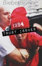 Trust Issues by bieberblunts