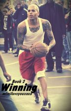 Winning: Sequel To Winner (Chris Brown) by mimiluvsyouxoxo