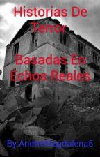Historias De Terror Basadas En Echos Reales by AnetteMagdalena5