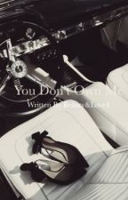 You Don't Own Me  by beautyandlove4