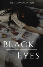 Black eyes. by -everlxsting