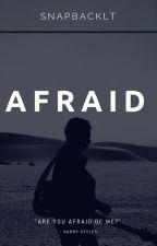 Afraid - hes by snapbacklt