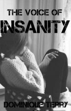 The Voice Of Insanity by DominiqueTerry