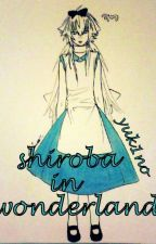 Shiroba in Wonderland by Yuk1no