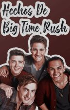 Hechos de big time rush by rusher1111