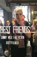 Best Friends (Sammy Wilk) by bootyfulnash