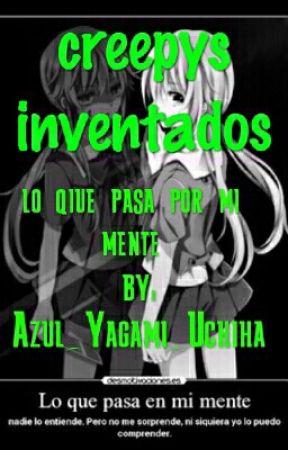 creepys inventados by Azul_Yagami_Uchiha