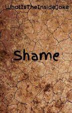 Shame by WhatIsTheInsideJoke