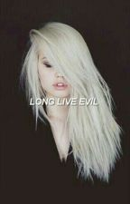 Long Live Evil~A Disney's Descendants Story #Wattys by TrustFaithSalvatore