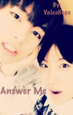 Answer me (VHope) by VaHoVH