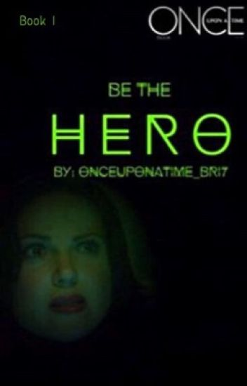 Be the Hero                      (Book I)