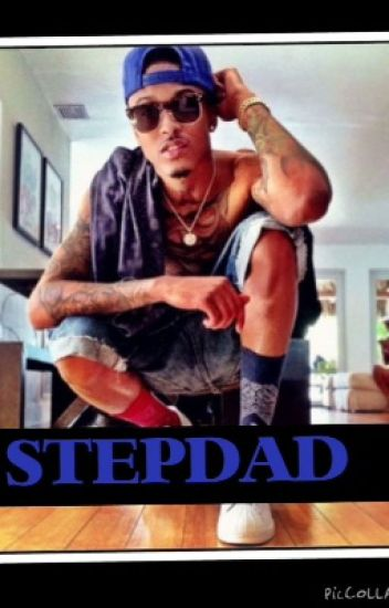 August Alsina is my step dad?!?!