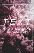 Text Messages by brokenlines