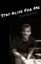 Stay Alive For Me - A Josh Dun Fan-Fiction by DashingZiggy