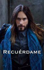 RECUÉRDAME by Gotica15
