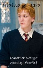 Hiding is Hard (another George Weasley fanfic) by rebaka