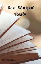 Best Wattpad Reads by LittleprincesSdoll