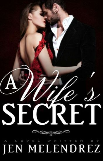 A Wife's Secret (COMPLETED) TO BE PUBLISH UNDER PSICOM.