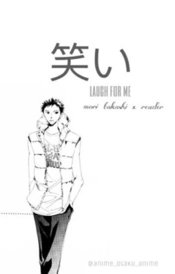 mori x reader [under MAJOR EDITING]