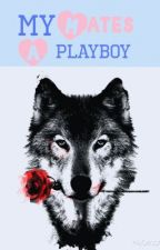 My Mates A Playboy by whittlewriter