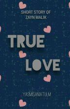 True love (Zayn Malik) by yasmisaniatulm