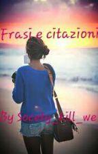 Frasi e Citazioni by Socety_kill_we