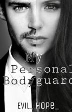 My Personal Bodyguard (Slow Updates) by Evil_Hope_