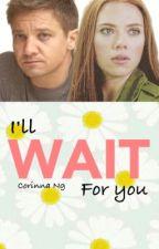 I'll wait for you (Clintasha)✔️ by CorinnaNg