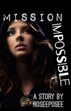 Mission Impossible by Roseeposee