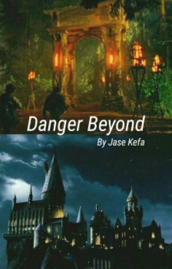Danger Beyond [HP/PJO] ON HOLD
