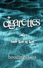 Cigarettes // cake // Sequel of Mute by hoodings5sos