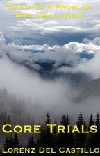 Core Trials by LionCub45