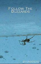 Follow The Buzzards by admirationn