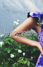 lucaya oneshots | gmw  by perezaugust