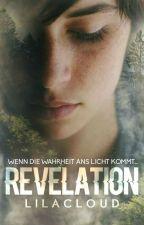 REVELATION | Wenn die Wahrheit ans Licht kommt... by lilacloud