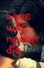 {Narnia FF}Love will never die by LilianTHEwolfgirl
