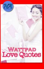 Wattpad Love Quotes by witchWATTY